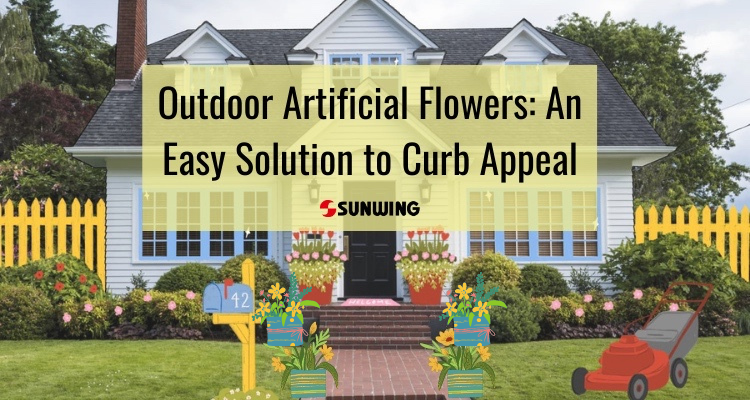 How to Improve Curb Appeal with Outdoor Artificial Flowers